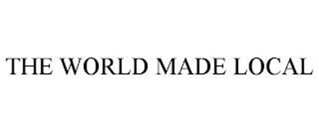 THE WORLD MADE LOCAL