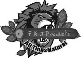 F & J PRODUCTS ALL TINGS NATURAL