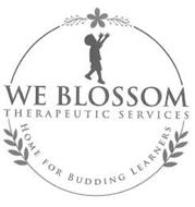 WE BLOSSOM THERAPEUTIC SERVICES HOME FOR BUDDING LEARNERS