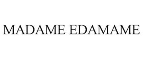MADAME EDAMAME
