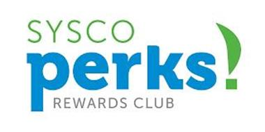 SYSCO PERKS! REWARDS CLUB