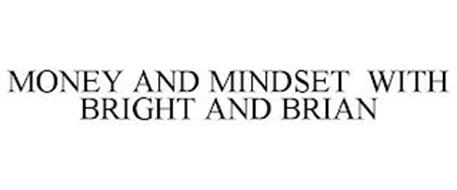 MONEY AND MINDSET WITH BRIGHT AND BRIAN