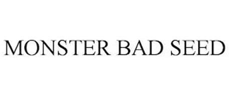 MONSTER BAD SEED