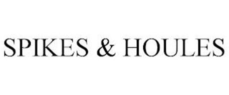 SPIKES & HOULES