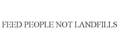 FEED PEOPLE NOT LANDFILLS