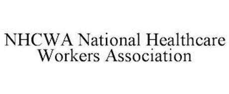 NHCWA NATIONAL HEALTHCARE WORKERS ASSOCIATION
