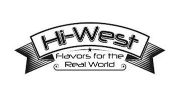 HI-WEST FLAVORS FOR THE REAL WORLD