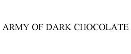 ARMY OF DARK CHOCOLATE