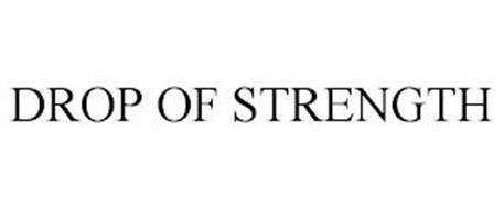 DROP OF STRENGTH
