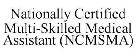 NATIONALLY CERTIFIED MULTI-SKILLED MEDICAL ASSISTANT (NCMSMA)