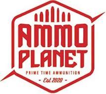 AMMO PLANET PRIME TIME AMMUNITION EST 2020