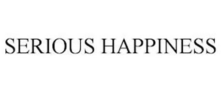SERIOUS HAPPINESS