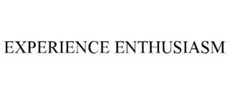 EXPERIENCE ENTHUSIASM