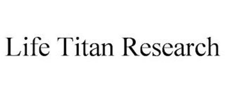 LIFE TITAN RESEARCH