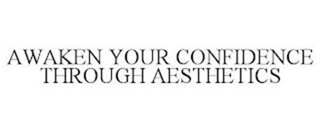 AWAKEN YOUR CONFIDENCE THROUGH AESTHETICS