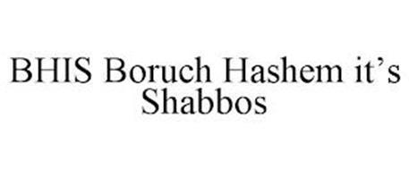 BHIS BORUCH HASHEM IT'S SHABBOS