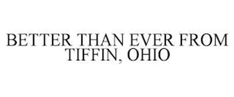 BETTER THAN EVER FROM TIFFIN, OHIO