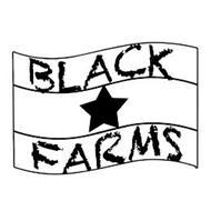 BLACK FARMS