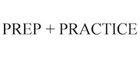 PREP + PRACTICE