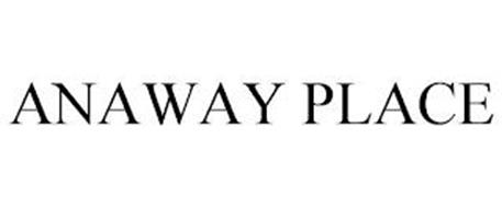 ANAWAY PLACE