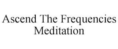 ASCEND THE FREQUENCIES MEDITATION