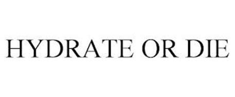 HYDRATE OR DIE