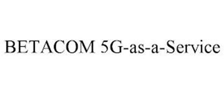 BETACOM 5G-AS-A-SERVICE
