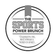THE SPORTS POWER BRUNCH CELEBRATING THE MOST POWERFUL WOMEN IN SPORTS