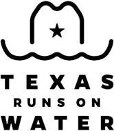 TEXAS RUNS ON WATER
