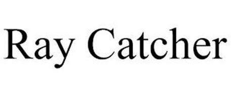 RAY CATCHER