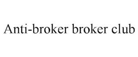 ANTI-BROKER BROKER CLUB