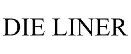 DIE LINER