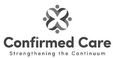 CONFIRMED CARE STRENGTHENING THE CONTINUUM