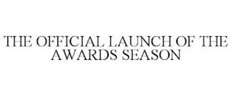 THE OFFICIAL LAUNCH OF THE AWARDS SEASON