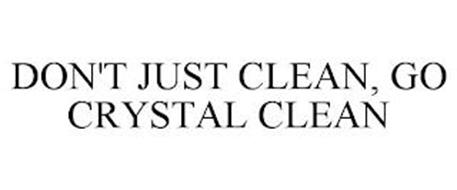 DON'T JUST CLEAN, GO CRYSTAL CLEAN