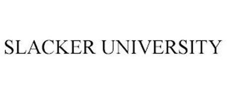SLACKER UNIVERSITY