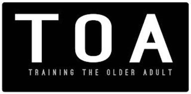TOA TRAINING THE OLDER ADULT