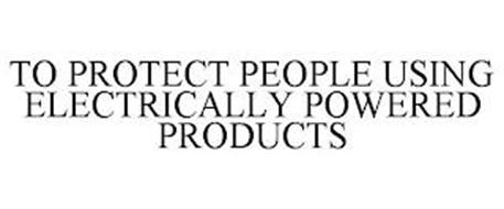 TO PROTECT PEOPLE USING ELECTRICALLY POWERED PRODUCTS
