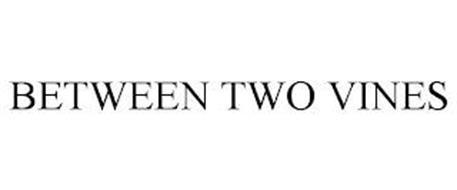BETWEEN TWO VINES