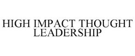 HIGH IMPACT THOUGHT LEADERSHIP