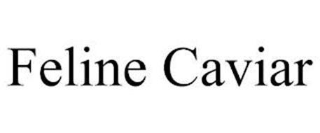 FELINE CAVIAR