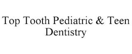 TOP TOOTH PEDIATRIC & TEEN DENTISTRY