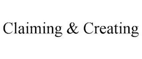 CLAIMING & CREATING