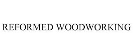 REFORMED WOODWORKING