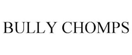 BULLY CHOMPS