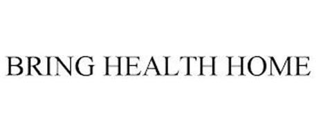BRING HEALTH HOME