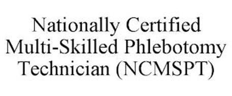 NATIONALLY CERTIFIED MULTI-SKILLED PHLEBOTOMY TECHNICIAN (NCMSPT)