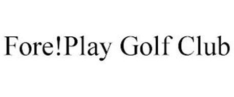 FORE!PLAY GOLF CLUB