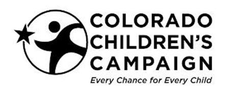 COLORADO CHILDREN'S CAMPAIGN EVERY CHANCE FOR EVERY CHILD