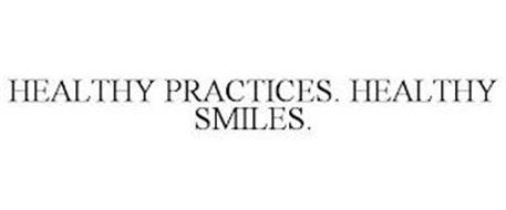 HEALTHY PRACTICES. HEALTHY SMILES.
